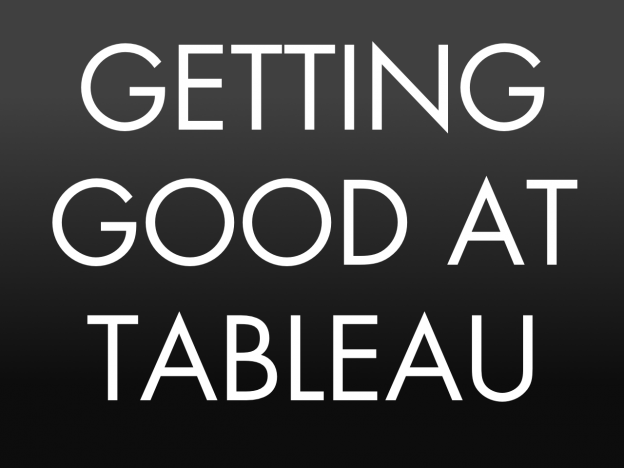 Getting Good at Tableau 201411